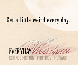 Everyday Weirdness: Get a little weird everyday